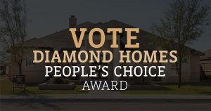 Vote Diamond Homes for People's Choice Award